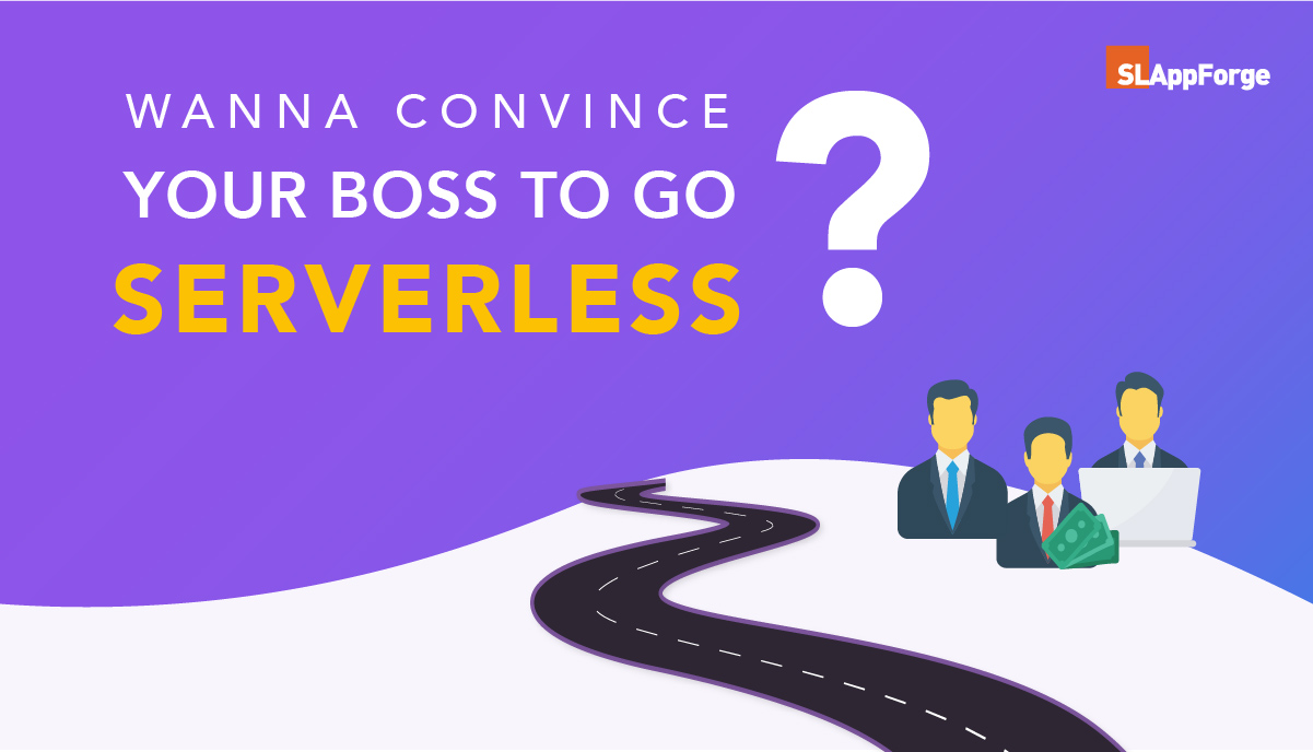 Wanna convince your Boss to Go Serverless? Just show him the return, instead of the system