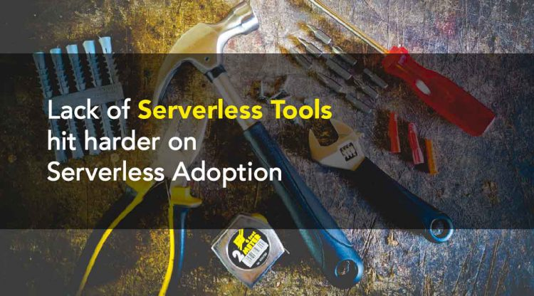 What is the biggest obstacle to wider serverless adoption right now?