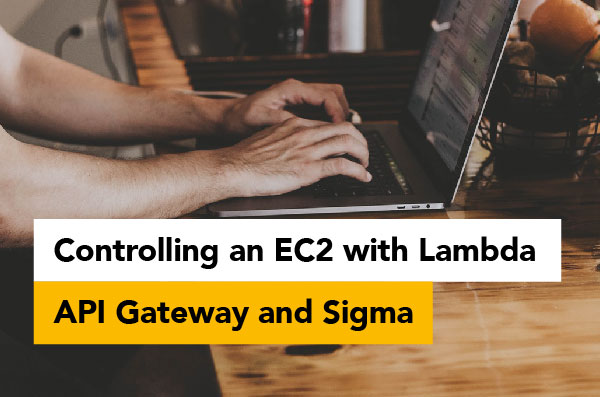 One Bite of Real-world Serverless: Controlling an EC2 with Lambda, API Gateway and Sigma